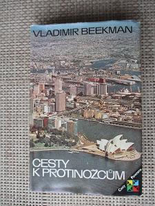 Beekman Vladimír -  Cesty k protinožcům  (1. vydání)