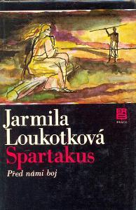 JARMILA LOUKOTKOVÁ - Spartakus - Před námi boj