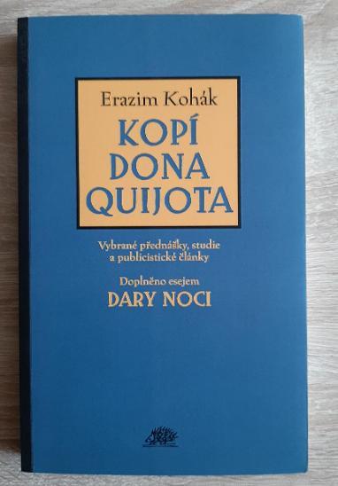 Erazim Kohák: Kopí Dona Quijota: Vybrané přednášky, studie ... - Knihy