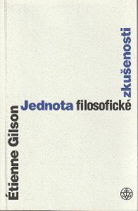 Étienne Gilson: Jednota filosofické zkušenosti, 2011