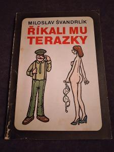 Říkali mu Terazky - Miroslav Švandrlík
