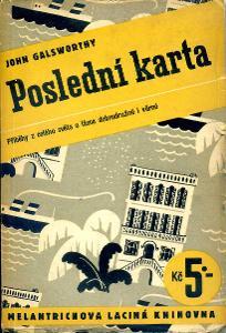 John Galsworthy - Poslední karta