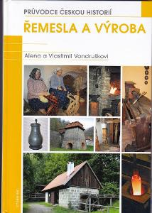 A. a V. Vondruškovi: ŘEMESLA A VÝROBA - průvodce českou historií