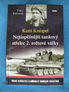 Kurt Knispel - Nejúspěšnější tank ový střelec II.sv. války F.Kurowski