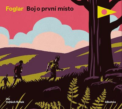 Foglar Jaroslav - Boj o první místo - CD audiokniha