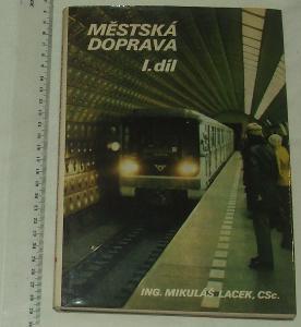 Městská doprava - M. Lacek - I. díl základy teorie a praxe - metro