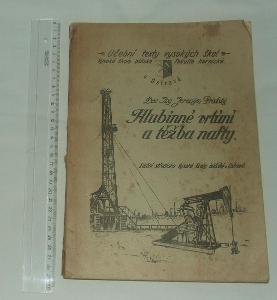 Hlubinné vrtání a těžba nafty - J. Pražský - vrty nafta geologie