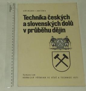 Technika českých a slovenských dolů v průběhu dějin - hornictví těžba