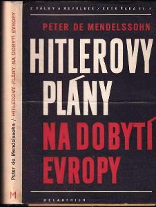 Hitlerovy plány na dobytí Evropy / Peter de Mendelssohn (1948)