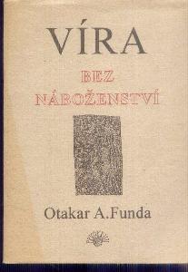 O.A.FUNDA - VÍRA BEZ NÁBOŽENSTVÍ