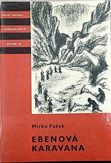 Mirko Pašek Ebenová karavana ilustrace Vlastimil Hofman