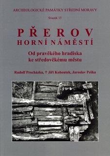 Přerov - Horní náměstí. Od pravěkého hradiska ke středověkému