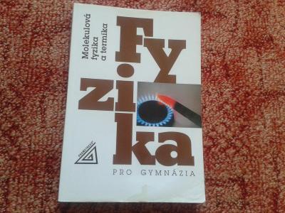FYZIKA PRO GYMNÁZIA - MOLEKULOVÁ FYZIKA A TERMIKA