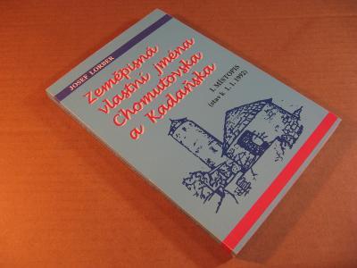 Lorber ZEMĚPISNÁ VLASTNÍ JMÉNA CHOMUTOVSKA A KADAŇSKA I. místopis 1994