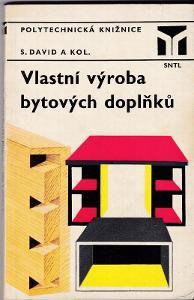 Retro kniha Vlastní výroba bytových doplňků /Stanislav David (1975)
