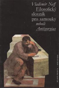 Vladimír Neff - Filozofický slovník pro samouky neboli Antigorgias