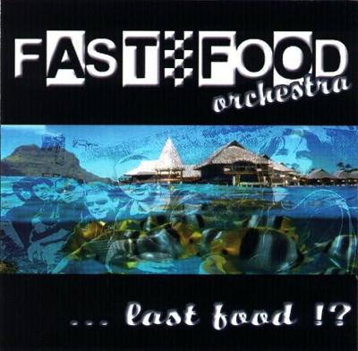 CD - Fast Food Orchestra – ...Last Food !? SKA