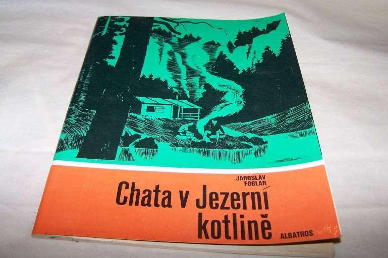 CHATA V JEZERNÍ KOTLINĚ /Jaroslav Foglar r.1969 Albatros /B166/ - Knihy