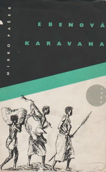 MIRKO PAŠEK - Ebenová karavana - Knihy