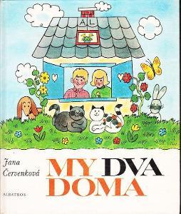 Jana Červenková My dva doma ilustrace Alena Ladová