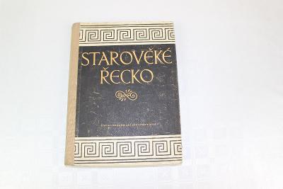STAROVĚKÉ ŘECKO - ČÍTANKA K DĚJINÁM STAROVĚKU pěkná stará učebnice1956