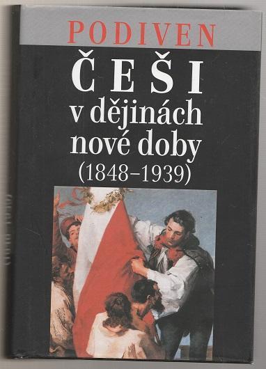 Češi v dějinách nové doby (1848-1939) - Podiven a/s