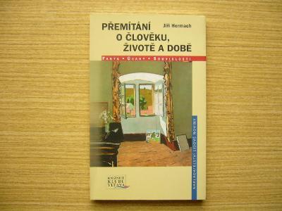 Jiří Hermach - Přemítání o člověku, životě a době | 2006 -a