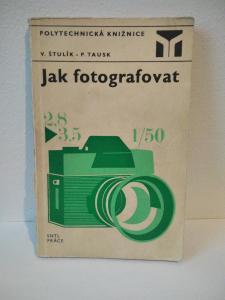 Jak fotografovat Štulík Václa / Tausk Petr - 1973