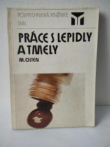 Práce s lepidly a tmely Osten Miloš - 1986 - 285 str.