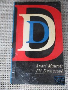 Maurois André - Tři Dumasové (1. vydání)