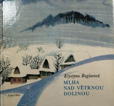 Krystyna Boglar Mlha nad Větrnou dolinou ilustrace Karel Beneš