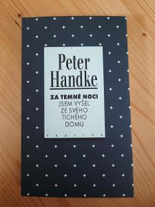 Za temné noci jsem vyšel ze svého tichého domu Peter Handke
