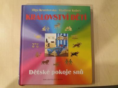 Olga Krumlovská - Vladimír Kubeš - Království dětí - Dětské pokoje snů
