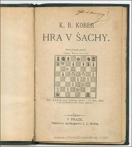 Kober: Hra v šachy, Praha 1889, jedna z prvních českých šachových knih
