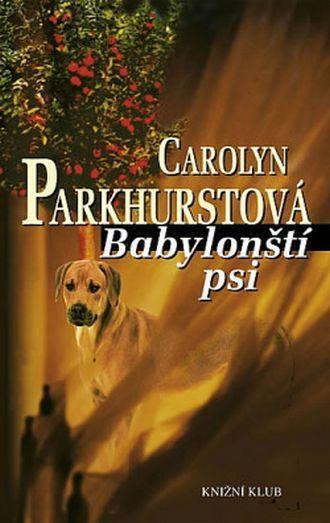 Carolyne Parkhurst Babylonští psi