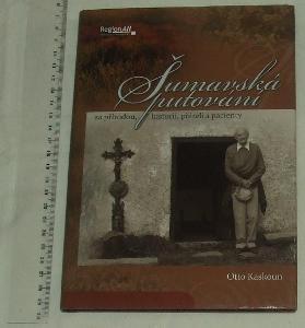 Šumavské putování - O. Kaskoun - Šumava - příroda historie
