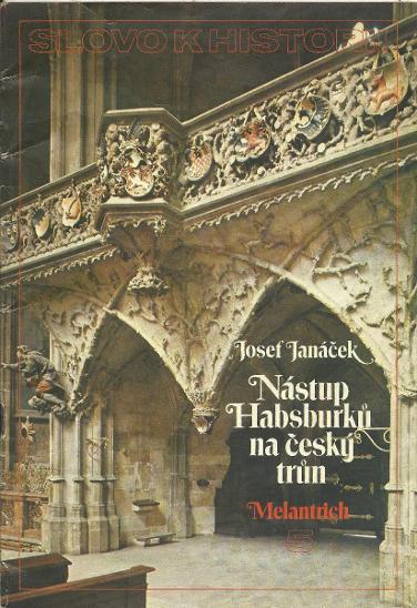 Slovo k historii 5 - Josef Janáček: Nástup Habsburků na český trůn - Knihy