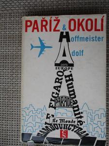 Hoffmeister Adolf -  Paříž & okolí (1. vydání)