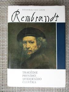 Van Loon Hendrik - Rembrandt Tragédie prvního moderního člověka