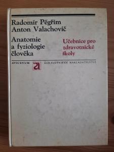Anatomie a fyziologie člověka Radomír Pěgřím, Anton Valachovič