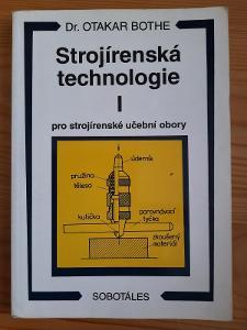 Strojírenská technologie I Dr. Otakar Bothe
