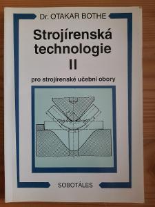 Strojírenská technologie II Dr. Otakar Bothe