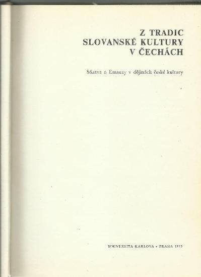 Z tradic slovanské kultury v Čechách (1975; Sázava; Emauzy) - Knihy