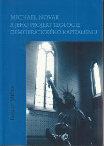 Michael Novak a jeho projekt teologie demokratického kapitalismu, 2009