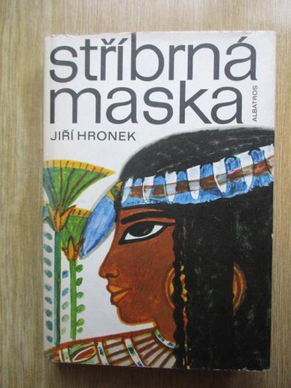 Hronek Jiří - Stříbrná maska román ze starého Egypta (1. vydání) - Knihy