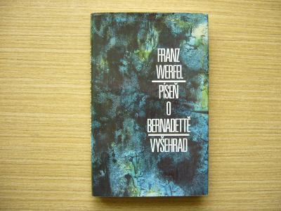 Franz Werfel - Píseň o Bernadettě   1989 -n