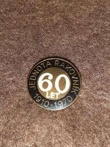 odznak Jednota Rakovník  60 let 1910 - 1970