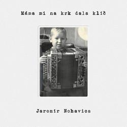Jaromír Nohavica - Máma mi na krk dala klíč, 1CD, 2020