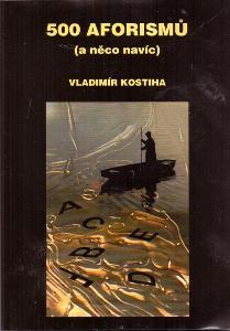 500 AFORISMŮ A NĚCO NAVÍC - Vladimír Kostiha