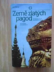 Ramešová Stanislava - Země zlatých pagod Setkání s Barmou (1. vydání)